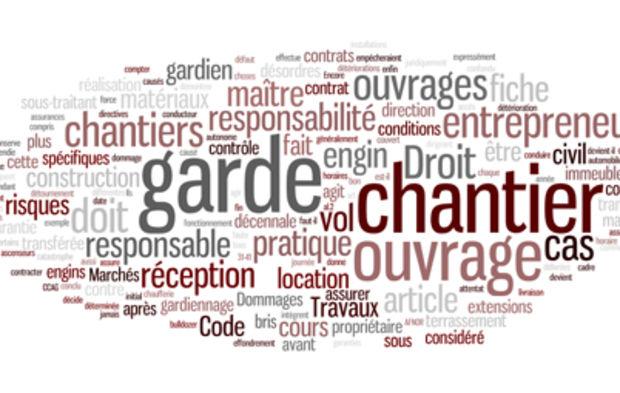 Droit Des Chantiers Fiche Pratique N 10 La Garde Du Chantier